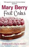 Fast Cakes. by Mary Berry