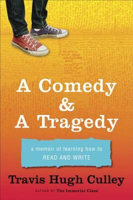 A Comedy & A Tragedy: A Memoir of Learning How to Read and Write