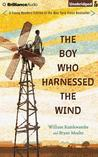 Boy Who Harnessed the Wind, The: Young Readers Edition
