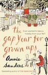 The Gap Year for Grown Ups. Annie Sanders