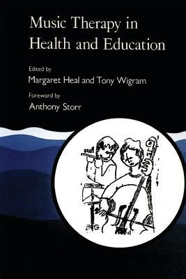Music Therapy in Health and Education by Margaret Heal