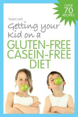 Free download online Getting Your Kid on a Gluten-Free Casein-Free Diet MOBI by Susan Lord