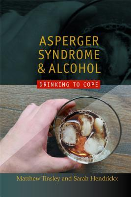 Asperger Syndrome and Alcohol by Matthew Tinsley