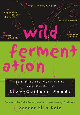Wild Fermentation by Sandor Ellix Katz