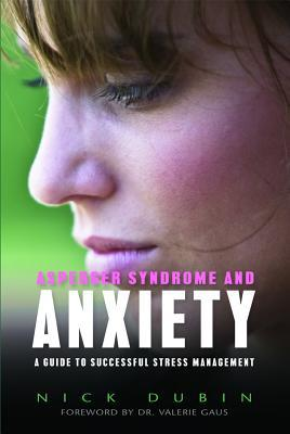 Asperger Syndrome and Anxiety by Nick Dubin