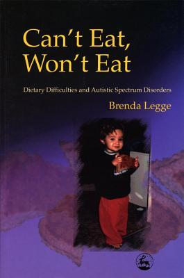 Can't Eat, Won't Eat by Brenda Legge