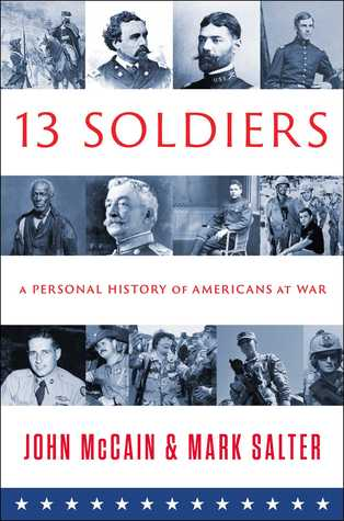 Thirteen Soldiers: A Personal History of Americans at War