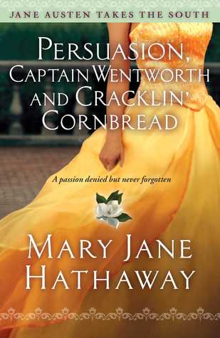 Persuasion, Captain Wentworth and Cracklin' Cornbread (Jane Austen Takes the South, #3)