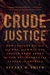 Crude Justice by Stuart H. Smith