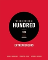 The Other Hundred Entrepreneurs: 100 Faces, Places, Stories