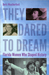 They Dared to Dream: Florida Women Who Shaped History