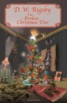 The Broken Christmas Tree by D.W. Rigsby