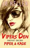 Vipers Den: Part One Piper & Kade