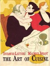 The Art of Cuisine: The Inventive Cooking of Toulouse-Lautrec
