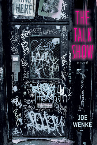 The Talk Show a Novel by Joe Wenke