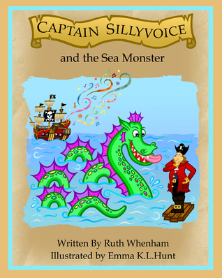 Captain Sillyvoice and the Sea Monster by Ruth Whenham
