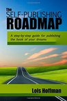 The Self-Publishing Roadmap by Lois   Hoffman