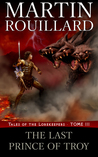 The Last Prince of Troy (Tales of the Lorekeepers, #3)