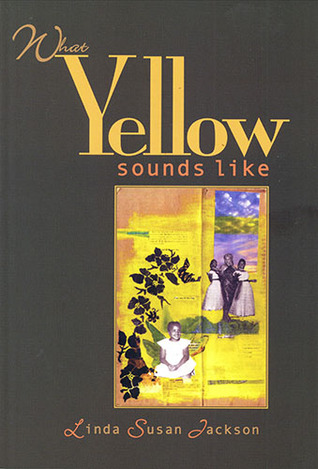 What Yellow Sounds Like: Poems
