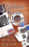 A Groovy Kind of Love (The Bibliophiles #3)