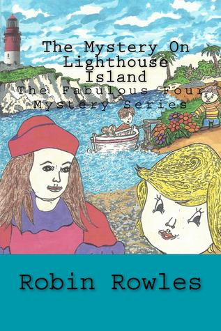 The Mystery on Lighthouse Island by Robin Rowles