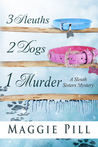 3 Sleuths, 2 Dogs, 1 Murder (The Sleuth Sisters #2)