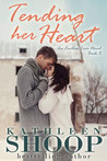 Tending Her Heart (Endless Love #3)