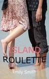 Island Roulette by Emily Smith