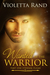 Wanted by the Warrior by Violetta Rand