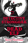 Detective Strongoak and the Case of the Dead Elf