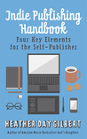 Indie Publishing Handbook by Heather Day Gilbert
