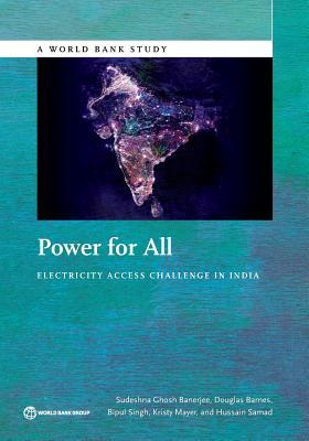 Power for All: Electricity Access Challenge in India Sudeshna Banerjee