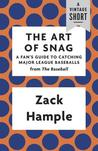 The Art of Snag: A Fan's Guide to Catching Major League Baseballs