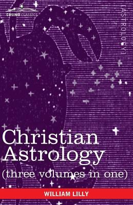 Christian Astrology by William Lilly