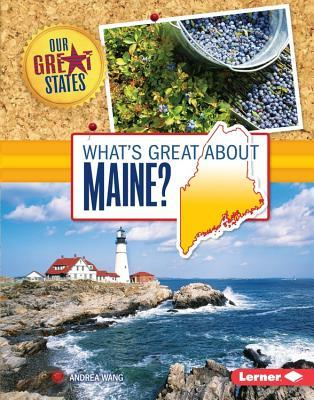 Whats Great about Maine? Andrea Wang