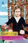 Elijah's Cup: A Family's Journey Into the Community and Culture of High-Functioning Autism and Asperger's Syndrome