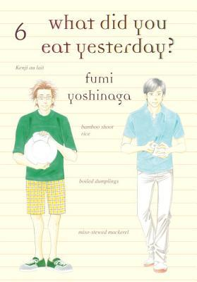 What Did You Eat Yesterday?, Volume 6 (What Did You Eat Yesterday?, #6)