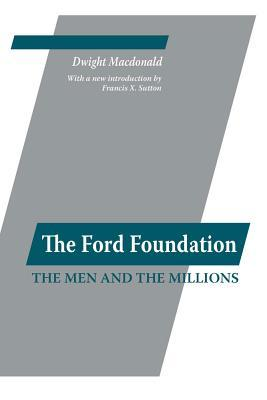 The Ford Foundation by Dwight Macdonald