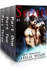 Seized by the Alphas (Complete Three-Part Seized by the Alphas Series)