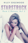 Starstruck (Rock and Release, Act #2)