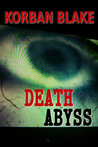 Death Abyss by Korban Blake