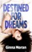 Destined for Dreams: Book One