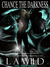Chance the Darkness (The Dark Series, #1)