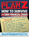 Plan Z: How to Survive the 2009 Financial Crisis (and even live a little better)
