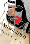 Misguided by Jason E. Fort