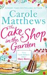 The Cake Shop In The Garden by Carole Matthews