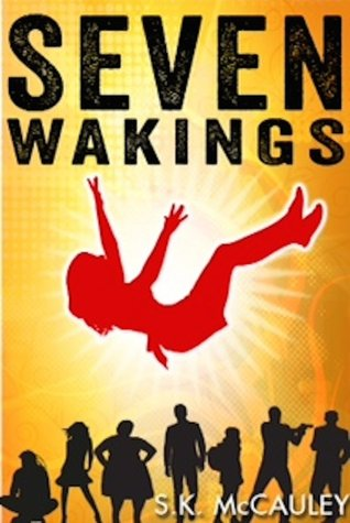 Seven Wakings by S.K. McCauley