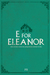 E for Eleanor by Fe