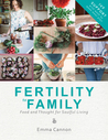 Fertility to Family: IVF Support: Over 60 Recipes, Menu Planners and Essential Advice