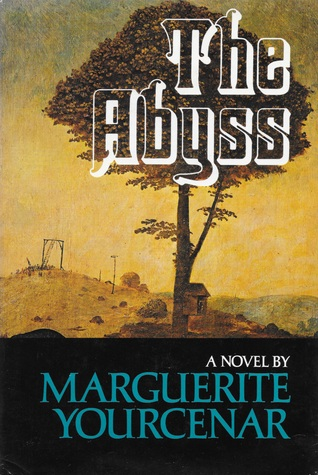Download online for free The Abyss: A Novel PDF by Marguerite Yourcenar, Grace Frick